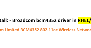 HOW TO: Install: - Broadcom bcm4352 driver in RHEL/CENTOS 6 or 7