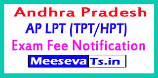 AP LPT (TPT/HPT) Exam Fee Notification