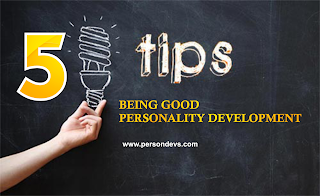 5 Tips Being Good Personality Development