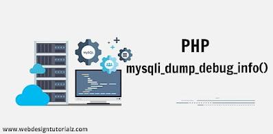 PHP mysqli_dump_debug_info() Function