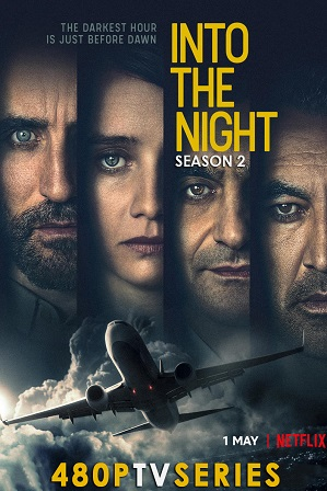 Into the Night Season 2 (2021) Download All Episodes 480p 720p HEVC