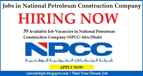 Jobs in National Petroleum Construction Company (NPCC) Abu Dhabi
