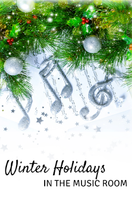 Winter Holidays in the Music Room: Picture books, movement ideas, performance pieces, and more for your music lessons!
