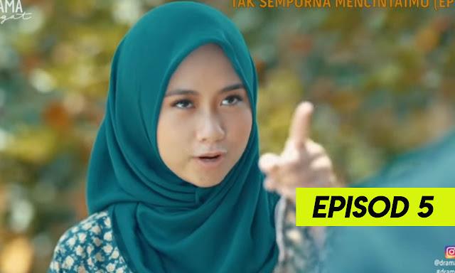 Drama Tak Sempurna Mencintaimu Episod 5 Full