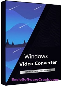Windows Video Converter 2021 v9.8.0.2 (x64) + Fix Free Download