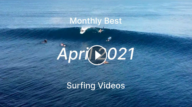 Best Surfing Videos of the Month April 2021
