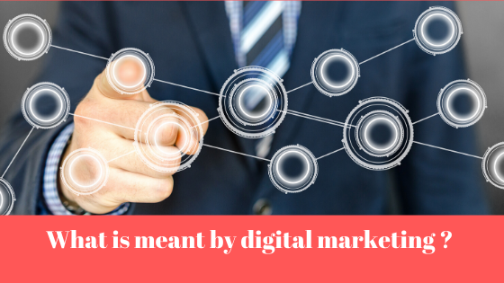 What is meant by digital marketing Convert Your Business from physical to digital and enjoy