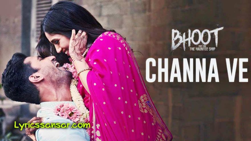 Channa Ve Song Lyrics, Bhoot, Vicky Kaushal, Bhumi Pednekar