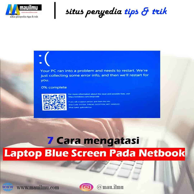 7 Cara Mengatasi Blue Screen Windows 7 Pada Netbook dan PC