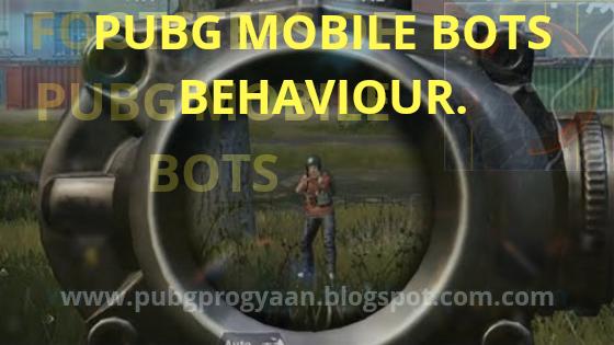 Pubg Mobile Bots Behaviour.