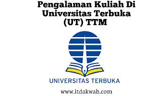 Pengalaman Kuliah Di Universitas Terbuka (UT)