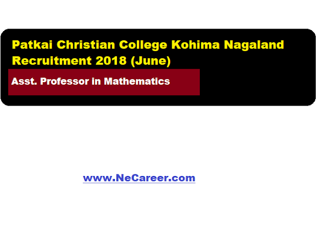 Patkai Christian College Kohima Nagaland Recruitment 2018 (June)
