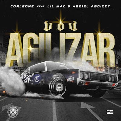 Corleone feat Lil Mac & Abdiel Abdizzy - Vou Agilizar (Rap) Download MP3