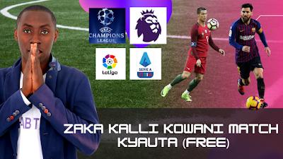 Yanda zaka kalli kowani wasa (football matches live) a kyauta