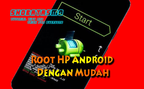 Root HP Android Dengan Mudah