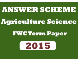 A/L Agriculture Science FWC Answer Scheme 4th Term Paper  - 2015