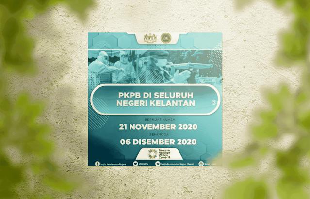 PKPB dilaksana di Kelantan 21 November hingga 6 Disember 2020