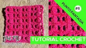 Tutorial Punto Fantasía #6 a crochet | Video