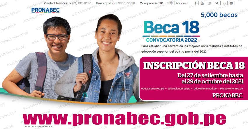 BECA 18: Inscripción Virtual del 27 de setiembre hasta el 29 de octubre del 2021 [CONVOCATORIA 2022] PRONABEC - www.pronabec.gob.pe