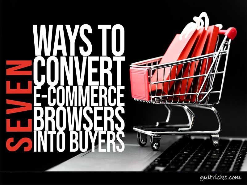 Convert E-Commerce Browsers Into Buyers