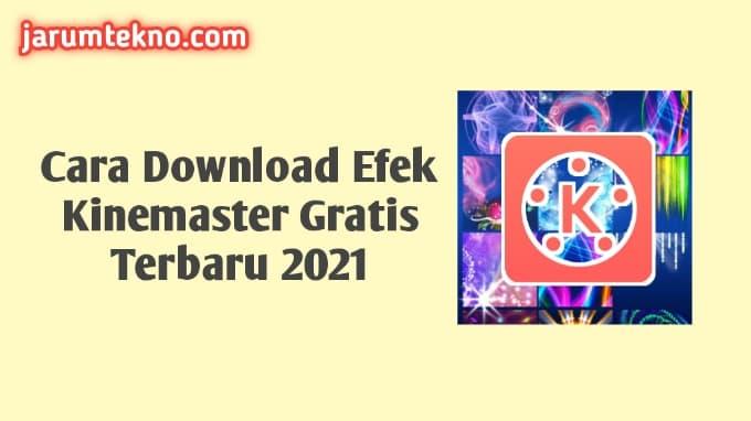 Cara Download Efek Kinemaster Gratis Terbaru 2021