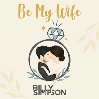 Lirik Lagu Billy Simpson - Be My Wife Arti Dan Terjemahan - PANCASWARA