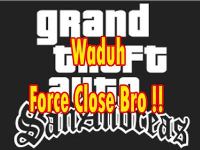 Cara Mengatasi Game GTA San Andreas Android Sering Force Close