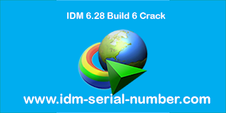 IDM 6.28 Build 6 Crack and Patch 100% working with video Tutorial