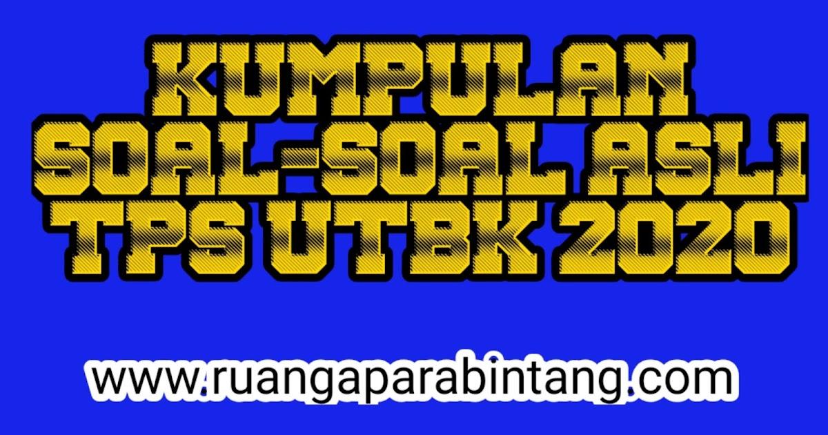 DOWNLOAD KUMPULAN SALINAN SOAL TPS UTBK 2020 BIDANG ...