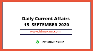 Daily Current Affairs 15  SEP 2020
