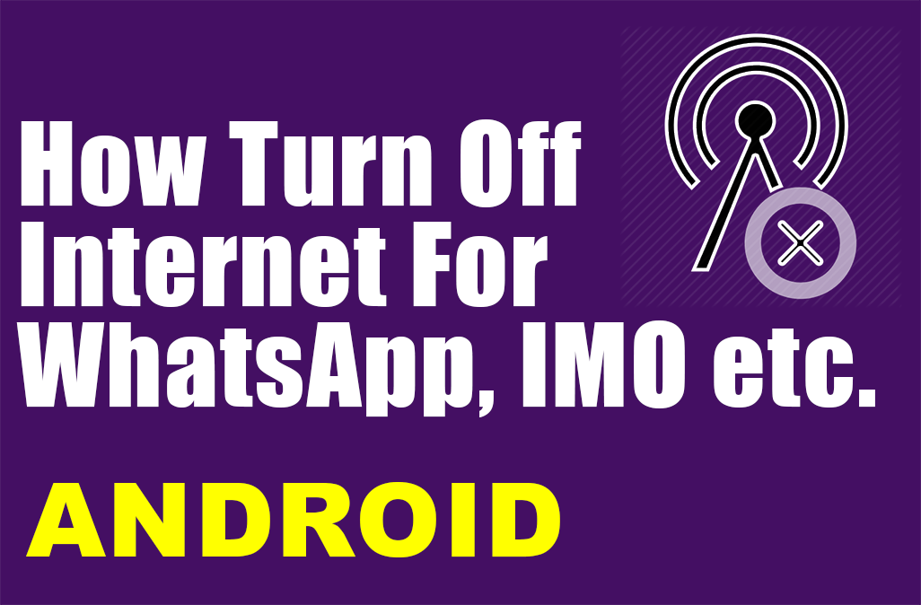 How Turn Off Mobile Data Or WiFi Only For WhatsApp, IMO - Tech Care