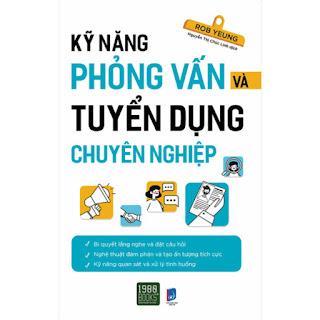 Kỹ Năng Phỏng Vấn Và Tuyển Dụng Chuyên Nghiệp ebook PDF-EPUB-AWZ3-PRC-MOBI