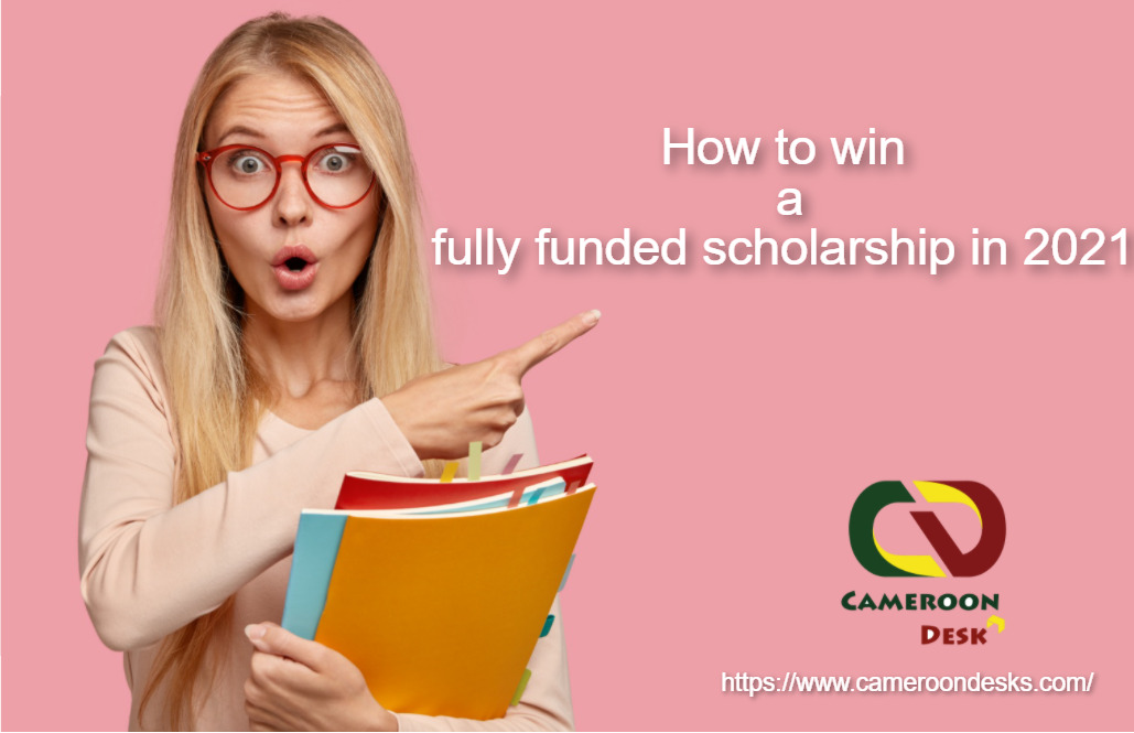 How to win a fully funded scholarship in 2021