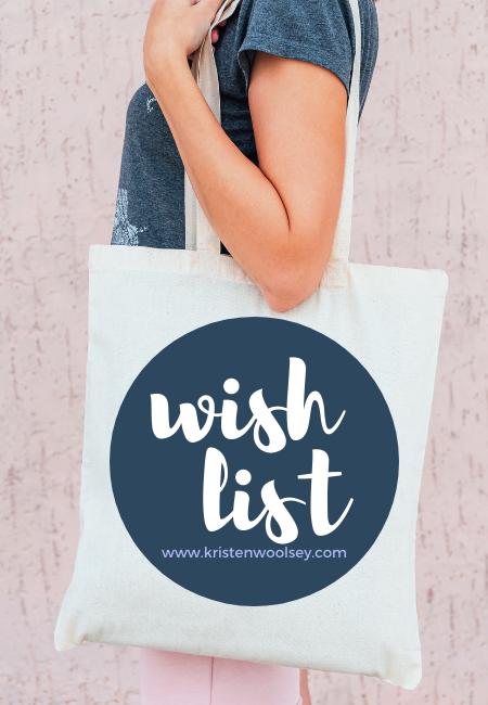Wish List | www.kristenwoolsey.com