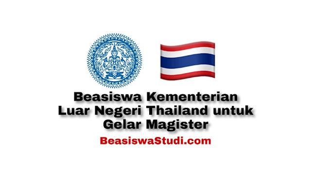 Beasiswa Kementerian Luar Negeri Thailand untuk Gelar Magister