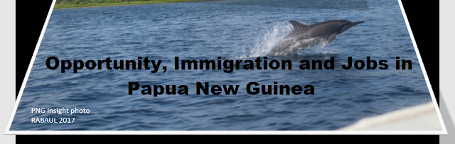 Jobs in PNG and Observation on Immigration and Development