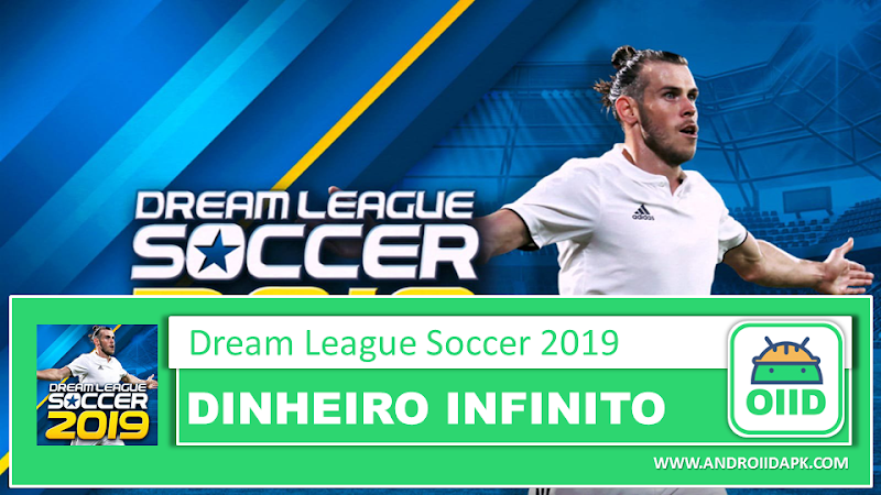 Dream League Soccer 2019 – APK MOD HACK – Dinheiro Infinito