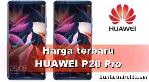 Harga terbaru HUAWEI P20 Pro