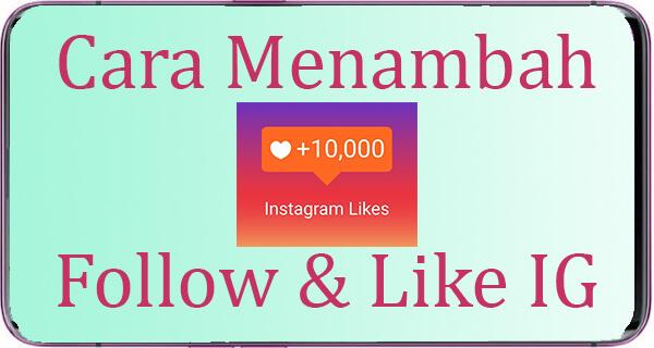 Cara Menambah Followers dan Like Instagram