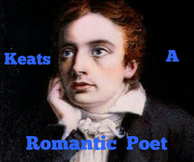 """John Keats as a romantic poet        Romanticism is generally identified as a movement in 19th century by a group of poets who brought about a significant change in attitude, in art and literature. Though a precise definition of 'Romanticism' is heard to come by, it is generally identified by a few characteristics. Surprisingly, the Romantic poets, of which prominent are Wordsworth, Coleridge, Shelley, Byron and Keats, have few characteristics common in their poems. They vitally differ from his new another in their attitude to life, art and nature, yet they are lebelled so as their attitude showed a significant devotion from their predecessors. John Keats, one of the pioneers of romantic movement, is regarded by many as the most romantic of all romantic poets.     Dissatisfaction with life and the real world and a continuous search for an ideal are at the core of Romanticism. Hence, the tendency to seek an escape from the grim reality of life is common with all romantic poets. With a view to finding relief from 'the weariness, the fever, and the fret' of the real world, the romantic poets have created a world of dreams and imagination in their poetry. Keats is most romantic in this regard. In his odes, Keats has created a world of imagination beyond the world of harsh realities of life the inhabitants of which are not subject to pains and sufferings, pangs and sorrows, decay and death. In """"Ode to a Nightingale"""", Keats keenly desires to fade far away, dissolve and quite forget what the Nightingale living among the leaves has never known. In """"Ode on Grecian Urn"""" , the poet cretes an ideal world in which it is eternal spring and creatures here are immune from the negative aspects and of time. They are ever happy and warm as they do not undergo changes of time.    Romantics are famous for their pressimistic vision of life. They were fond of art and had establish the pre-eminence of art in their poems. The tansience of life is contrasted with the permanence of art. The r"""