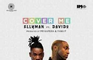 Audio | Ellyman ft Davido - Cover Me