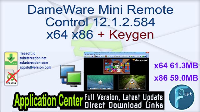 DameWare Mini Remote Control 12.1.2.584 x64 x86 + Keygen