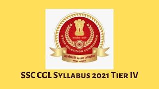 SSC CGL Tier-IV Syllabus 2021