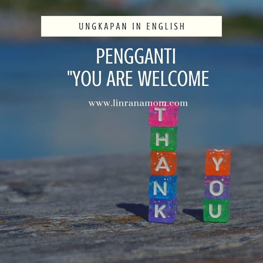 English: Ungkapan Pengganti 'You are Welcome'
