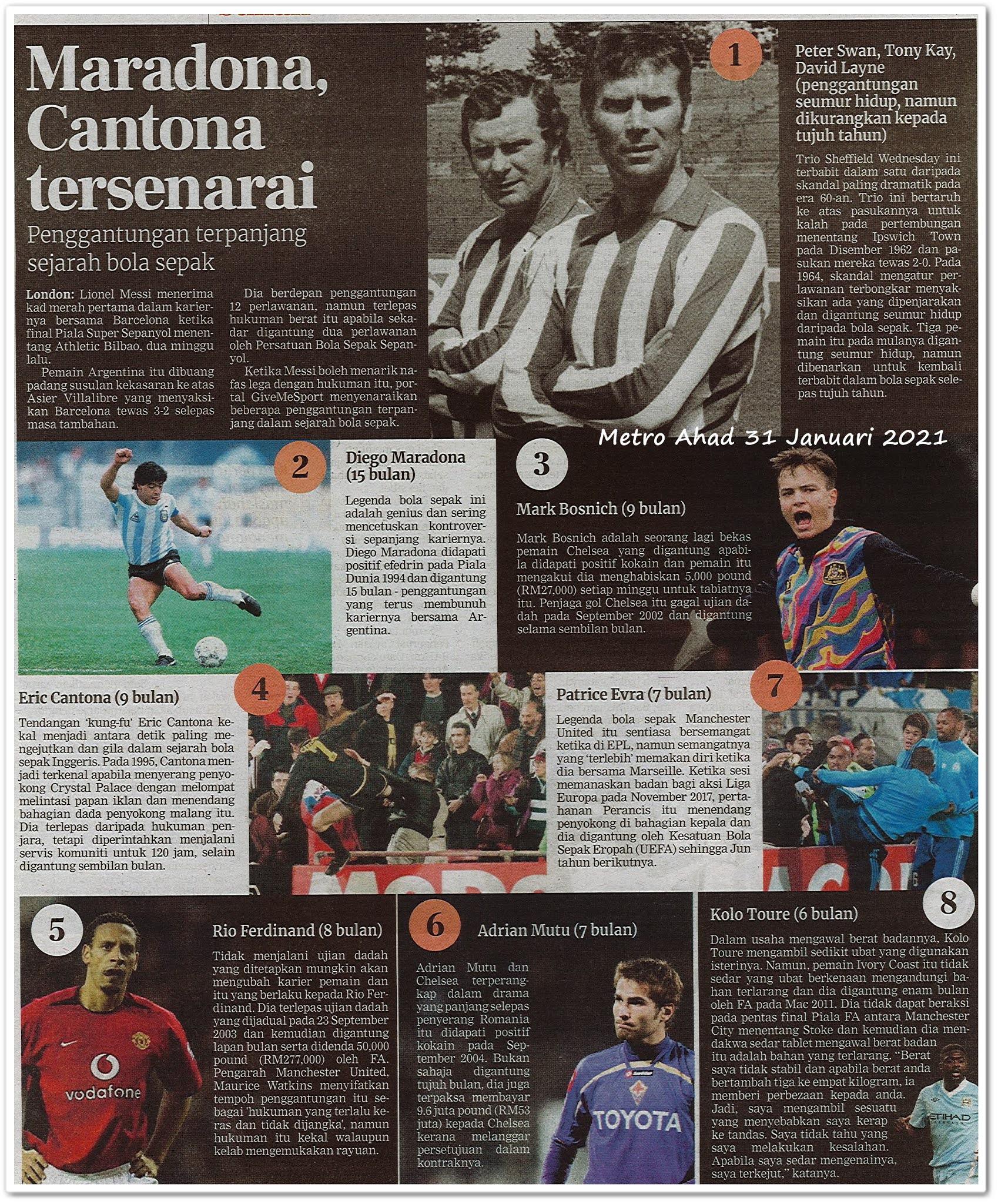 Maradona, Cantona tersenarai ; Penggantungan terpanjang sejarah bola sepak - Keratan akhbar Metro Ahad 31 Januari 2021
