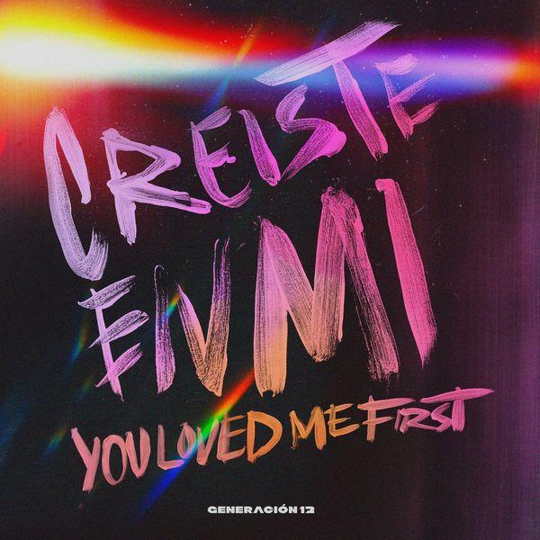 Generacion 12 – Creíste en Mí _ You Loved Me First (Single) 2021 (Exclusivo WC)