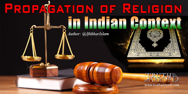 Truth Arrived - Propagation of Religion in Indian context - An Islamic Perspective  - Iftikhar Islam