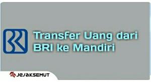 √ 12 Cara Transfer BRI ke Mandiri lewat Internet Banking