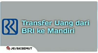 Cara transfer dari bri ke mandiri lewat internet banking