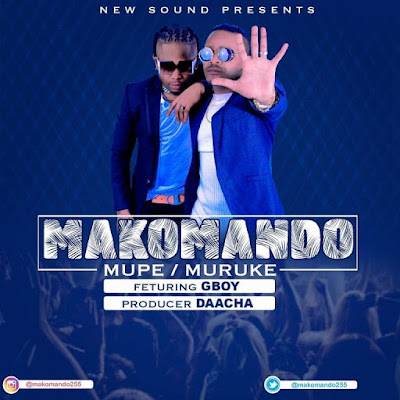 Makomando Ft G Boy – Mupe Muruke mp3 download